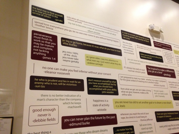 The walls are covered with these great quotes!