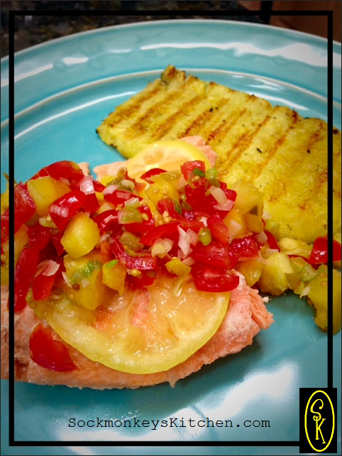 Pineapple Pico over Wild Alaskan Salmon with a Grilled Pineapple Steak